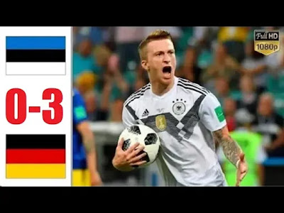 Estonia vs Germany 0-3 All Goals And Match Highlights [MP4 & HD VIDEO]