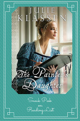 The Painter's Daughter by Julie Klassen  a Sneak Peek on Reading List