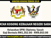 Jawatan Kosong 2018 Kerajaan Negeri Sarawak - Gaji Bermula RM1,352.00 - RM9,053.00