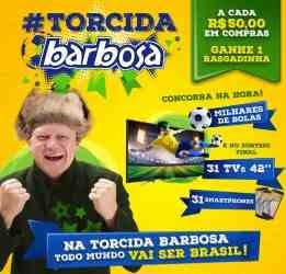 Promoção Torcida Barbosa Supermercados Copa do Mundo 2018 Tvs Celulares Bolas