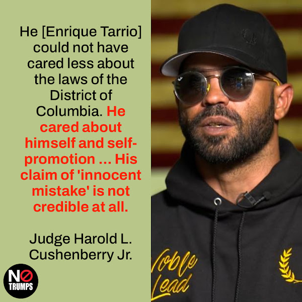 He [Enrique Tarrio] could not have cared less about the laws of the District of Columbia. He cared about himself and self-promotion ... His claim of 'innocent mistake' is not credible at all. — Judge Harold L. Cushenberry Jr. of DC Superior Court