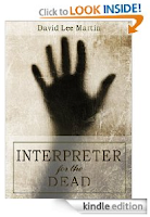 Kindle eBook of the Day: David Lee Martin's <i><b>INTERPRETER FOR THE DEAD</b></i> -- 11 Rave Reviews, Just 99 Cents Today on Kindle!