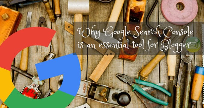 Why Google Search Console is an essential tool for Blogger