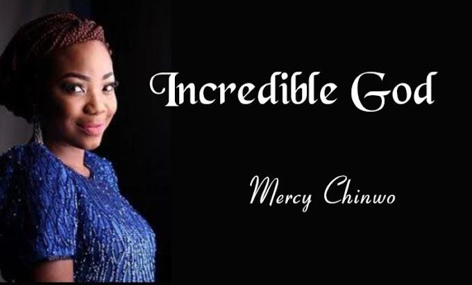 MERCY CHINWO_INCREDIBLE GOD. MP3