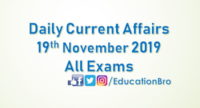 Daily Current Affairs 19th November 2019 For All Government Examinations