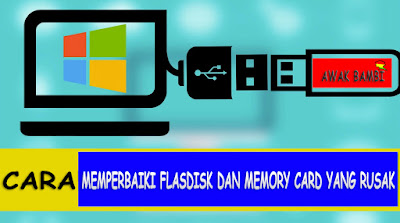 Cara Memperbaiki FlasDisk Dan Memory maupun hard disk Card Yang Rusak