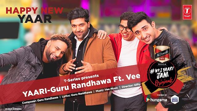 यारी Yaari (Happy New Yaar) lyrics in hindi – Guru Randhawa