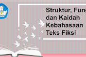 Struktur, Fungsi dan Kaidah Kebahasaan Teks Fiksi (KB-2) Seri PPPK
