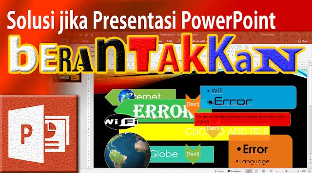 Solusi Cara Mengatasi Slide PowerPoint Berantakan