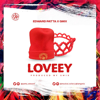Edward Patta & Gmix - Loveey Lyrics & Audio