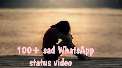 Best sad WhatsApp status video download 2020