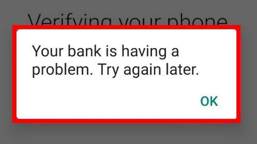 How To Fix WhatsApp Your Bank is Having A Problem. Try Again Later Problem Solved