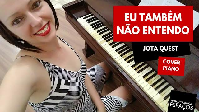 Eu também não entendo - Jota Quest | Piano Cover - Edeltraut Lüdtke