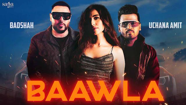 Baawla Lyrics – Badshah | Uchana Amit X Samreen Kaur
