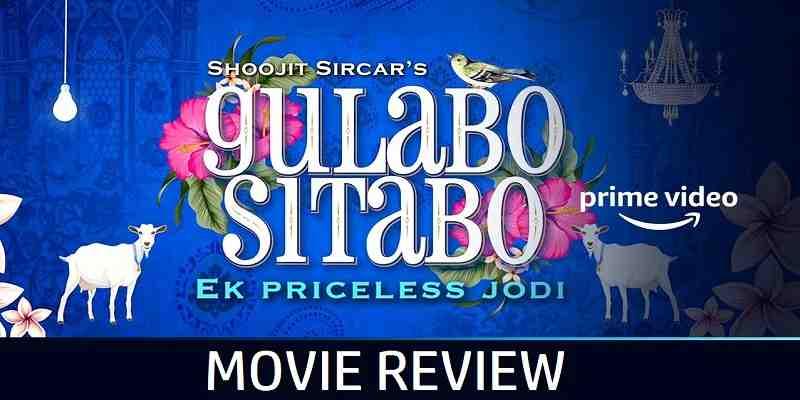 Gulabo Sitabo Movie Review Poster