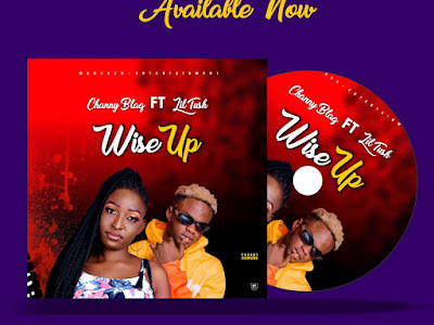 Download music: wise Up by Channy blaq ft Lil tush