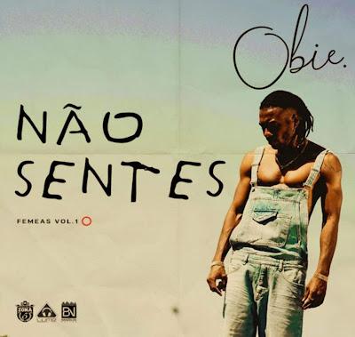 Obie - Não Sentes (Prod. By Mantra)