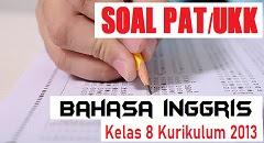 Download Soal PAT Bahasa Inggris Kelas 8 SMP/MTs Kurikulum 2013