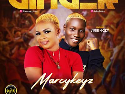 """FAST DOWNLOAD: Marcykeyz – """"Ginger"""" ft. Zinoleesky"""