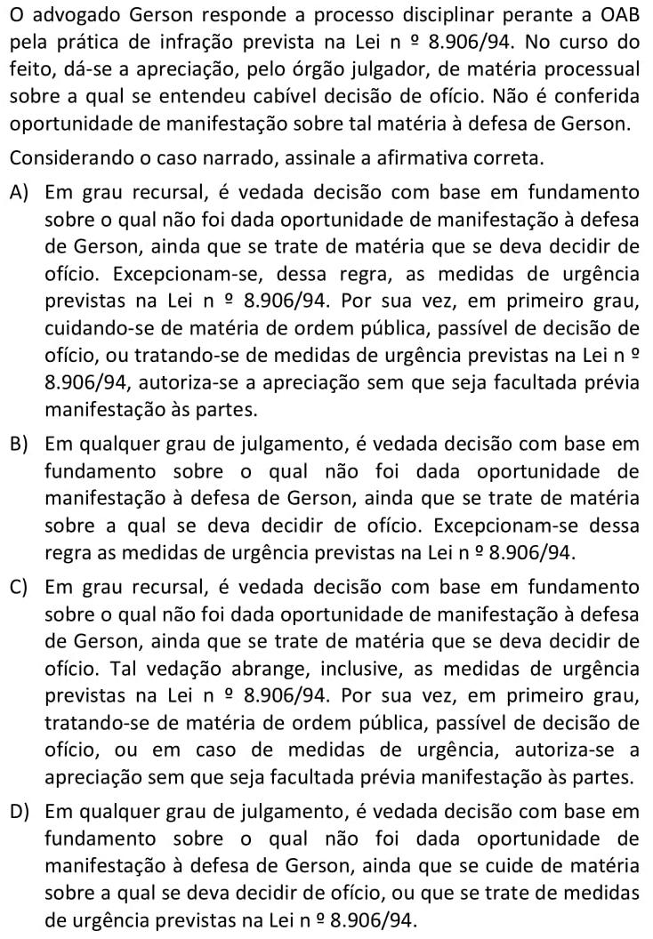 O advogado Gerson responde a processo disciplinar perante a OAB pela prática de infração prevista na Lei n º 8.906/94
