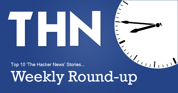 THN Weekly Roundup — Top 10 Hacking News Stories You Shouldn't Miss