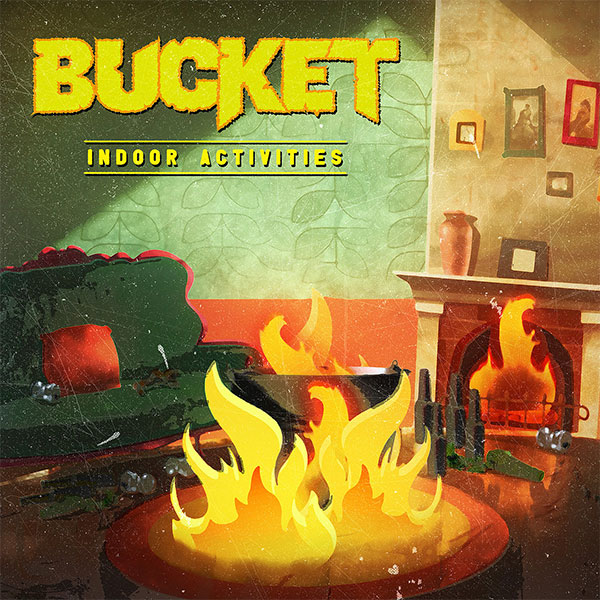 "Bucket stream new EP ""Indoor Activities"""