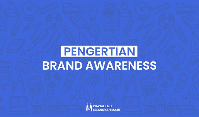 Brand Awareness, Pengertian Brand Awareness Menurut Para Ahli