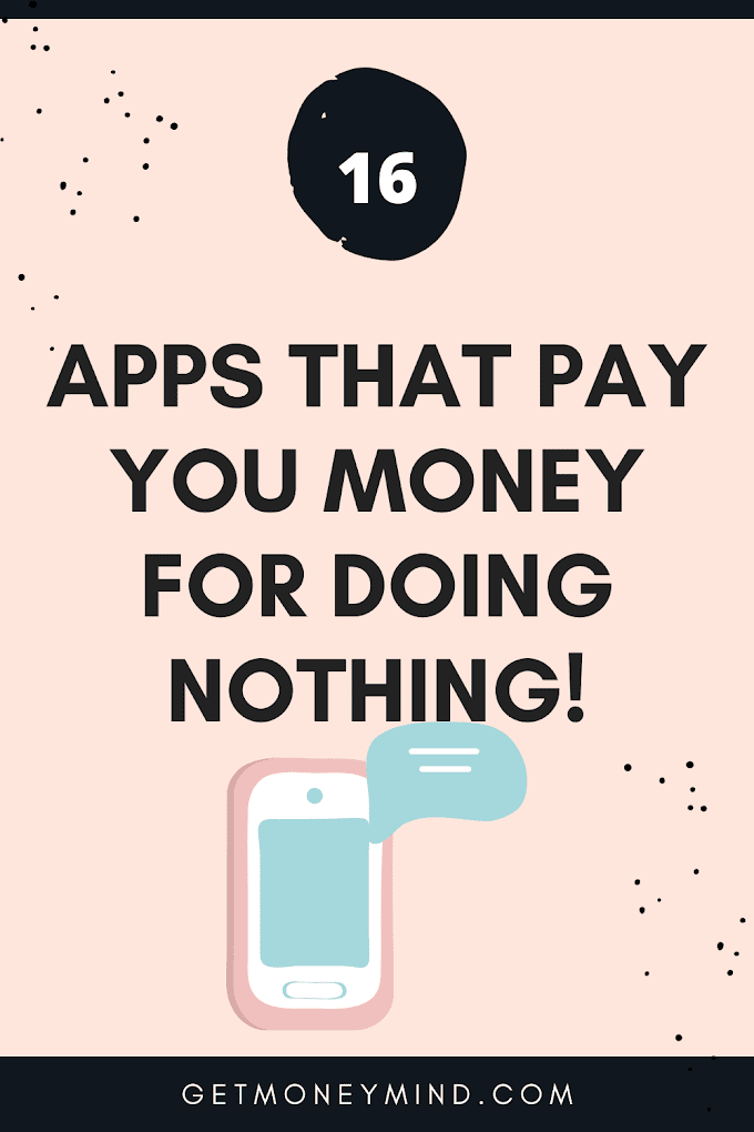 16 apps that pay you money for doing nothing!