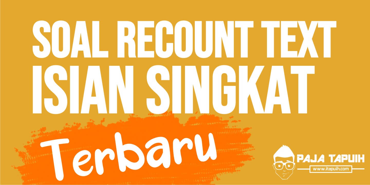 Soal Recount Text Isian Singkat How to be English