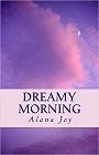https://www.amazon.com/Dreamy-Morning-Ms-Alana-Joy/dp/1515207404