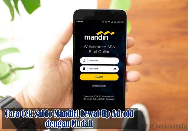 Cara Cek Saldo Mandiri Lewat Hp Android dengan Mudah dan Simpel