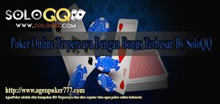 Poker Online Terpercaya Dengan Bonus Terbesar By SoloQQ