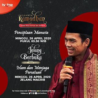 Saksikan Indahnya Ramadhan dan Jelang Berbuka bersama Ustadz Abdul Somad di TVOne 26 April 2020 - Kajian Islam Tarakan