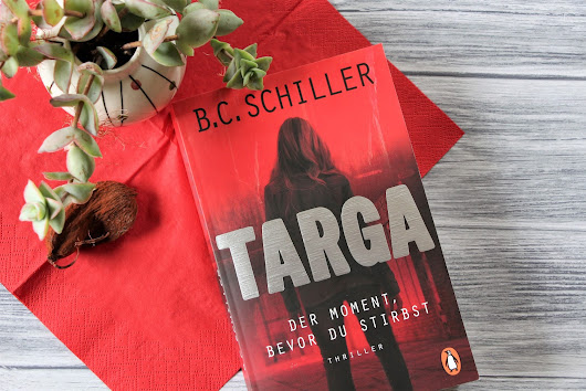 Life of Anna: Rezension: Targa - Der Moment, bevor du stirbst | B.C. Schiller*