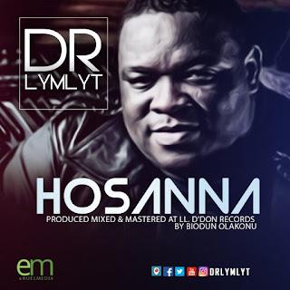 DOWNLOAD: Hossana By Dr LymLyt | @drlymlyt