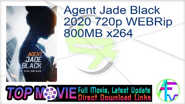 Agent Jade Black 2020 720p WEBRip 800MB x264