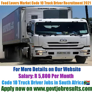 Food Lovers Market Code 10 Truck Driver Recruitment 2021-22