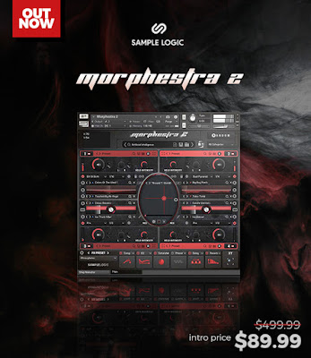 MORPHESTRA 2 by Sample Logic Re-launched