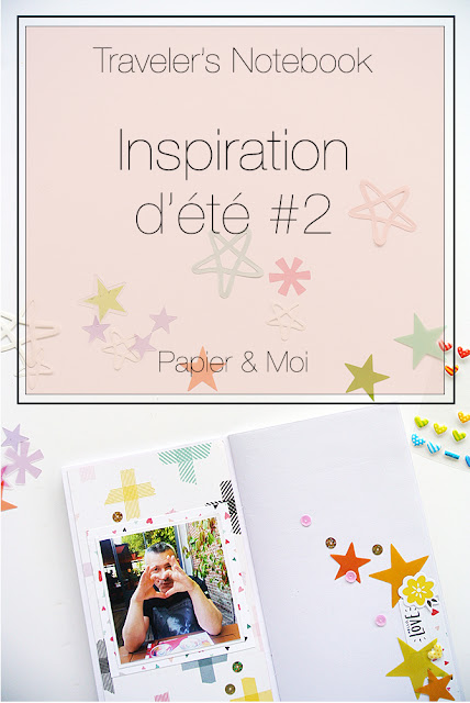 Traveler's Notebook - Inspiration d'été - Scrapbooking