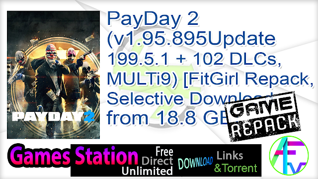 PayDay 2 (v1.95.895Update 199.5.1 + 102 DLCs, MULTi9) [FitGirl Repack, Selective Download – from 18.8 GB]