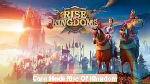 Cara Hack Rise Of Kingdom