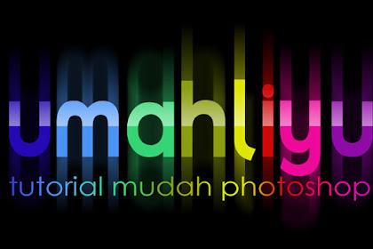 """Tutorial Photoshop Untuk Pemula, Membuat """"Text Rainbow Effect"""""""