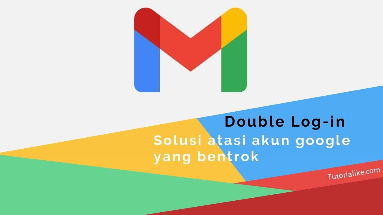Tutorial Cara Mengatasi Akun Gmail Yang Bentrok di Browser