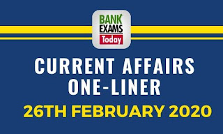 Current Affairs One-Liner: 26th February 2020