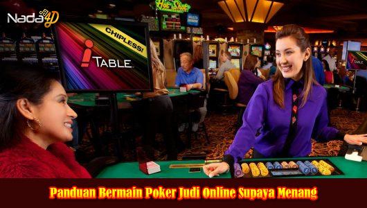 Panduan Bermain Poker Judi Online Supaya Menang