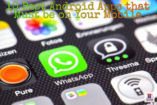 10-best-android-apps-that-must-be-on-your-mobile
