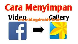 Cara download video facebook ke galeri