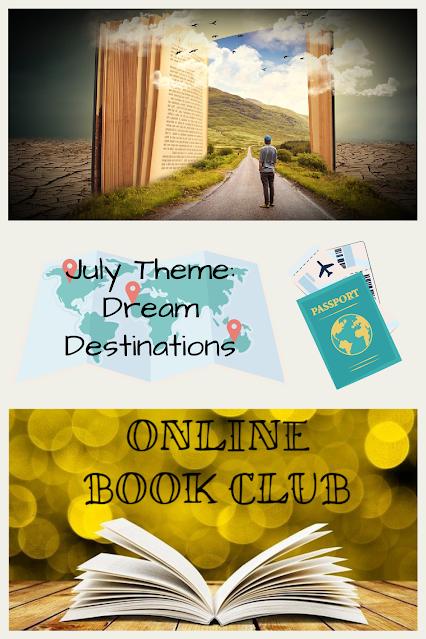 Online Book Club - July Theme: Dream Destinations
