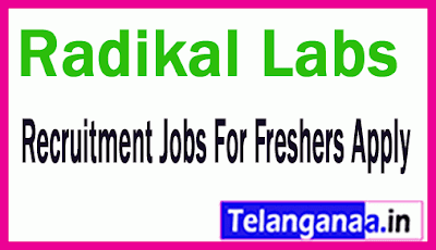 Radikal Labs Recruitment Jobs For Freshers Apply