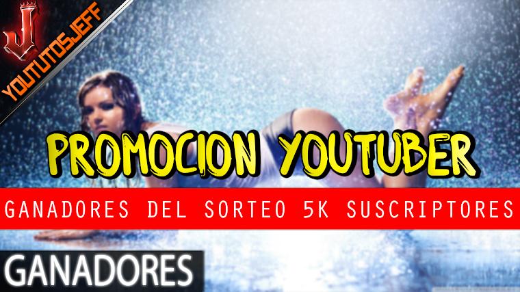 Promocion Youtuber - Ganadores del Sorteo Especial 5K Suscriptores   2016